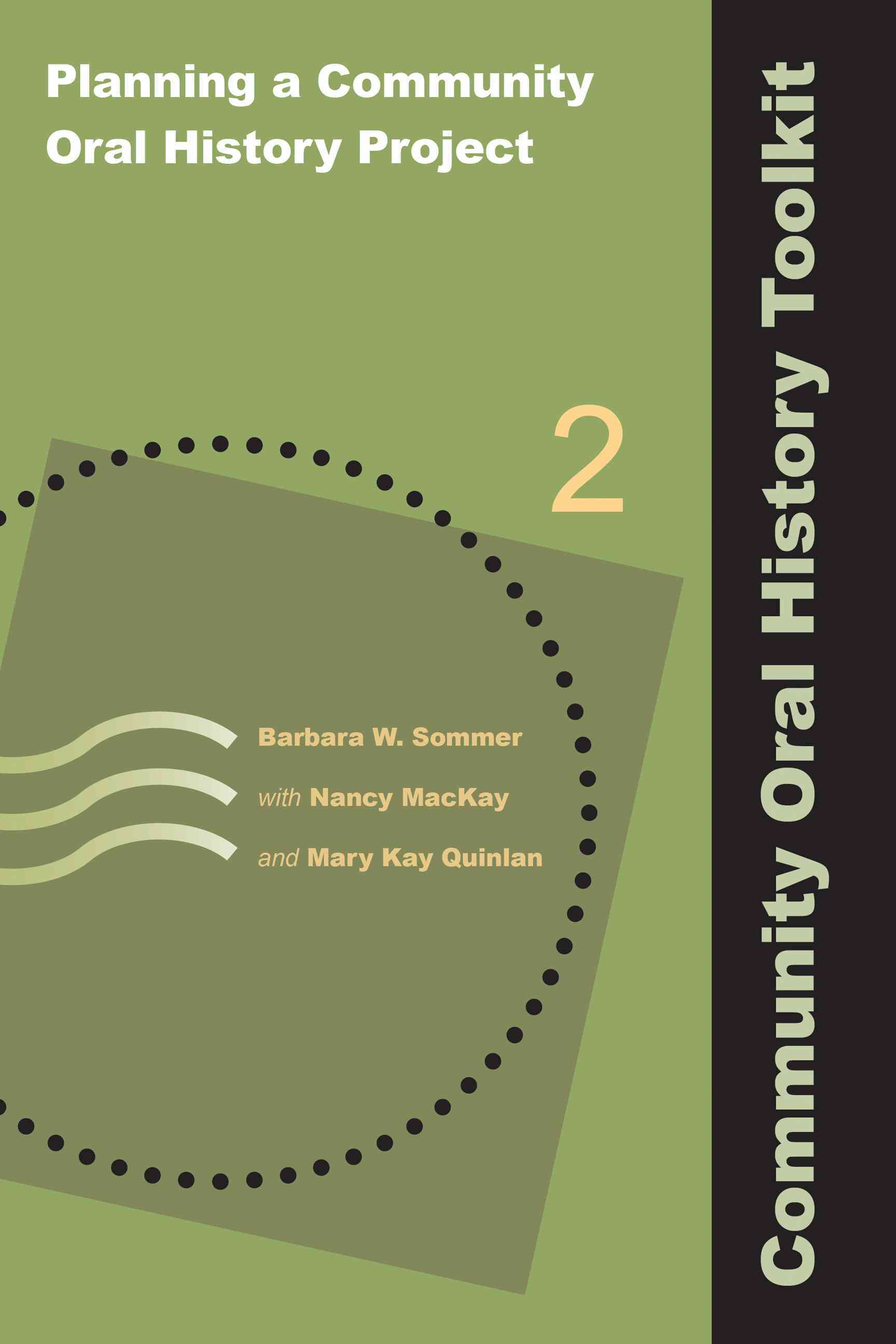 Planning a Community Oral History Project By Sommer, Barbara W./ MacKay, Nancy/ Quinlan, Mary Kay